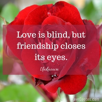 Funny Quotes Love Is Blind : ... Quote - Life Quotes, Love Quotes, Funny Quotes, and Inspire Quotes at