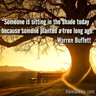 Someone is sitting in the shade today Quote