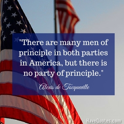 There are many men of principle in both parties in America but there is no party of principle Quote