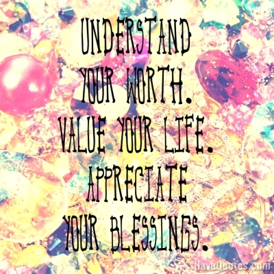 Understand Your Worth Value Your Life Quote Life Quotes Love
