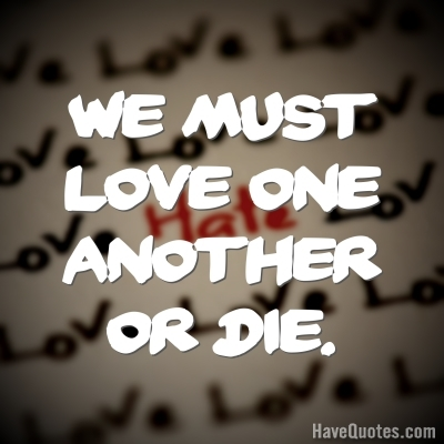 We must love one another Quote